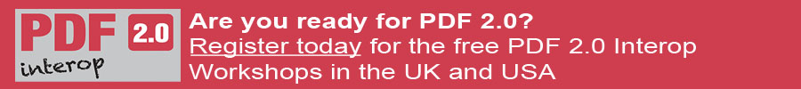 Are you ready for PDF 2.0? Register now for the PDF 2.0 interoperability workshops in the UK and USA.