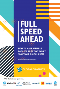 Full Speed Ahead: how to make variable data PDF files that won't slow your digital press edited by Global Graphics Software
