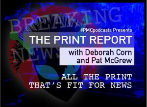 The Print Report with Deborah Corn and Pat McGrew